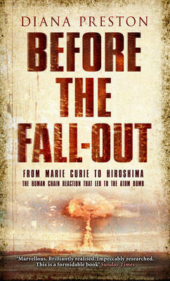 Before the Fall-Out by Diana Preston