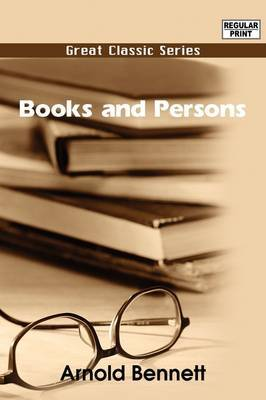 Books and Persons by Arnold Bennett