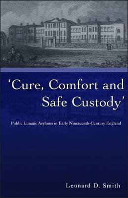 Cure, Comfort and Safe Custody by Leonard D. Smith image