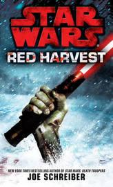 Red Harvest: Star Wars Legends by Joe Schreiber