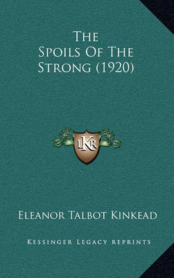 The Spoils of the Strong (1920) by Eleanor Talbot Kinkead
