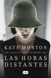 Las Horas Distantes (the Distant Hours ) by Kate Morton