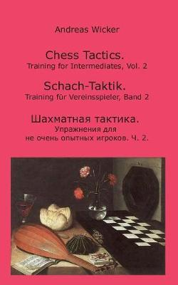 Chess Tactics, Vol. 2 by Andreas Wicker