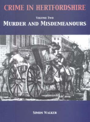 Crime in Hertfordshire: v. 2 by Simon Walker