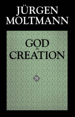 God in Creation by Jurgen Moltmann