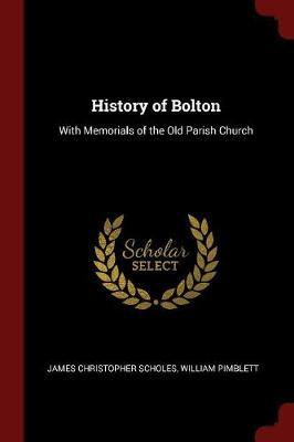History of Bolton by James Christopher Scholes image