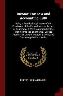 Income Tax Law and Accounting, 1918 by Godfrey Nicholas Nelson image