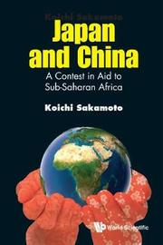 Japan And China: A Contest In Aid To Sub-saharan Africa by Koichi Sakamoto