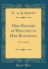 Her History as Written in Her Buildings by E A Le Mesurier image