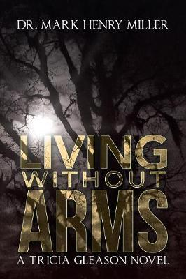 Living Without Arms by Mark Henry Miller image