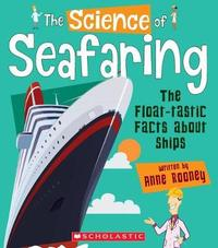 The Science of Seafaring by Anne Rooney