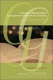 Canada's Storytellers | Les grands ecrivains du Canada by Andrew David Irvine