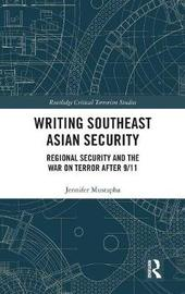 Writing Southeast Asian Security by Jennifer Mustapha