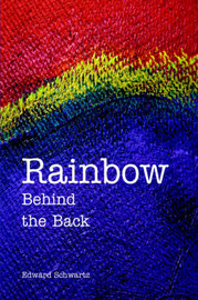 Rainbow Behind the Back by Edward Schwartz