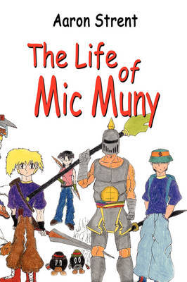 The Life of MIC Muny by Aaron Strent image