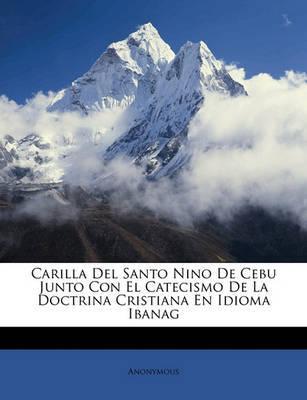 Carilla del Santo Nino de Cebu Junto Con El Catecismo de La Doctrina Cristiana En Idioma Ibanag by * Anonymous image