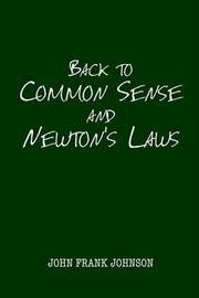 Common Sense and Newton's Laws by John Frank Johnson