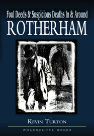 Foul Deeds and Suspicious Deaths in Rotherham by Kevin Turton image