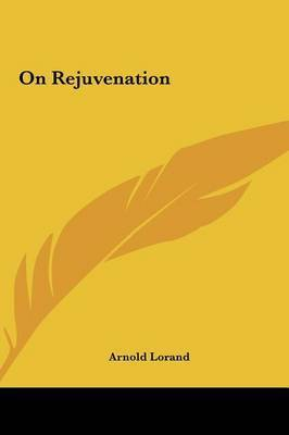 On Rejuvenation by Arnold Lorand