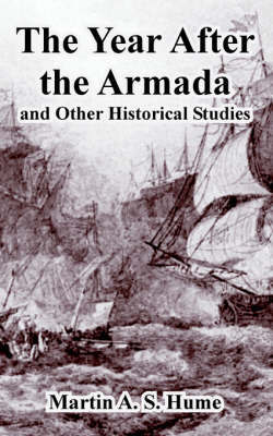 The Year After the Armada, and Other Historical Studies by Martin Andrew Sharp Hume image