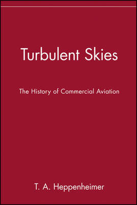 Turbulent Skies: History of Commercial Aviation by T.A. Heppenheimer image