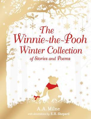 The Winnie-the-Pooh Winter Collection of Stories and Poems by Winnie-The-Pooh