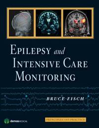Epilepsy and Intensive Care Monitoring by Bruce Fisch