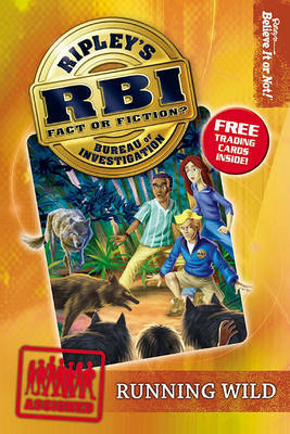 Ripley's Bureau of Investigation 3: Running Wild by Ripley's Believe It or Not!