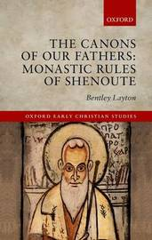 The Canons of Our Fathers by Bentley Layton
