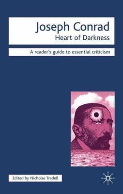 Joseph Conrad - Heart of Darkness by Nicolas Tredell