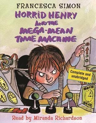 Horrid Henry and the Mega-Mean Time Machine by Francesca Simon image