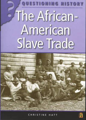The African-American Slave Trade by Christine Hatt image