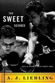 The Sweet Science by A.J. Liebling