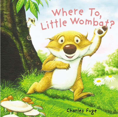 Where To, Little Wombat? by Charles Fuge