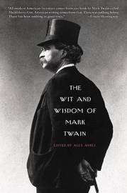 The Wit and Wisdom of Mark Twain by Alex Ayres
