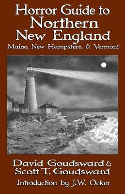 Horror Guide to Northern New England by David Goudsward