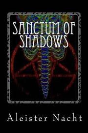 Sanctum of Shadows by Aleister Nacht