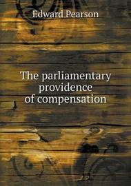 The Parliamentary Providence of Compensation by Edward Pearson