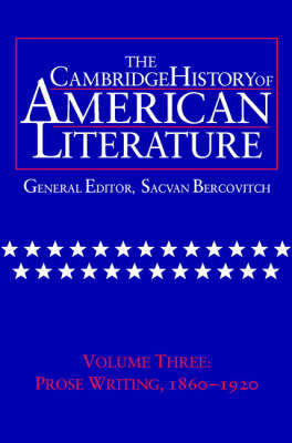 The Cambridge History of American Literature: Volume 3, Prose writing, 1860-1920