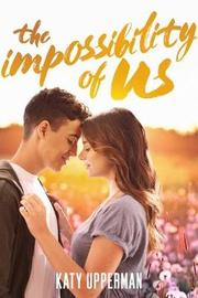The Impossibility of Us by Katy Upperman