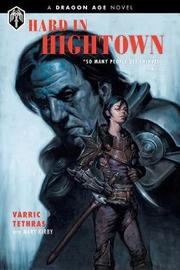 Dragon Age Hard In Hightown by Mary Kirby