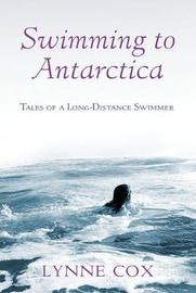Swimming to Antarctica by Lynne Cox image