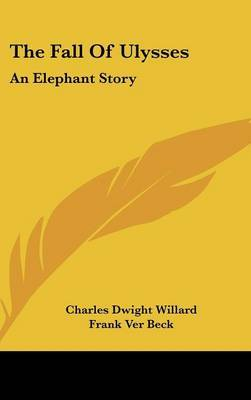 The Fall of Ulysses: An Elephant Story by Charles Dwight Willard image