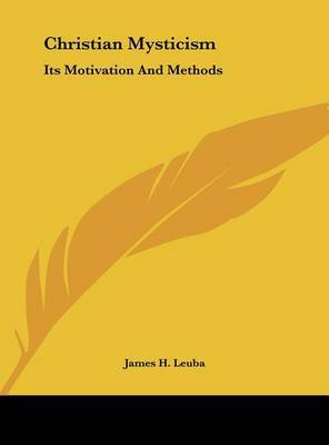 Christian Mysticism: Its Motivation and Methods by James H Leuba image