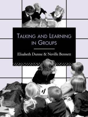 Talking and Learning in Groups by Neville Bennett