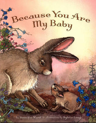 Because You are My Baby by Jennifer Ward image