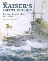 The Kaiser's Battlefleet by Aidan Dodson