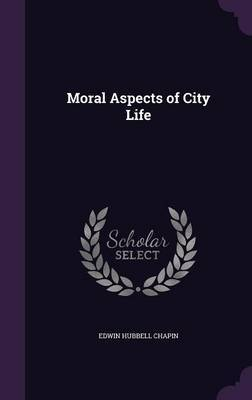 Moral Aspects of City Life by Edwin Hubbell Chapin image