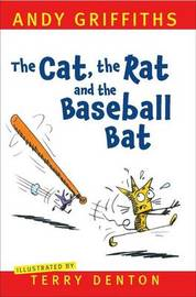 The Cat, the Rat and the Baseball Bat by Andy Griffiths