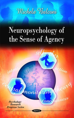 Neuropsychology of the Sense of Agency by Michela Balconi image